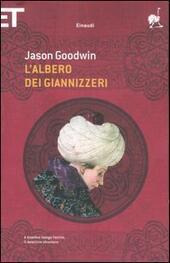 JASON GOODWIN: L'ALBERO DEI GIANNIZZERI
