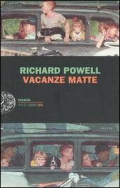 Vacanze matte  - Richard Powell Libro - Libraccio.it