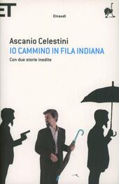 Io cammino in fila indiana  - Ascanio Celestini Libro - Libraccio.it