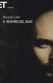 NICOLAI LILIN:IL RESPIRO DEL BUIO