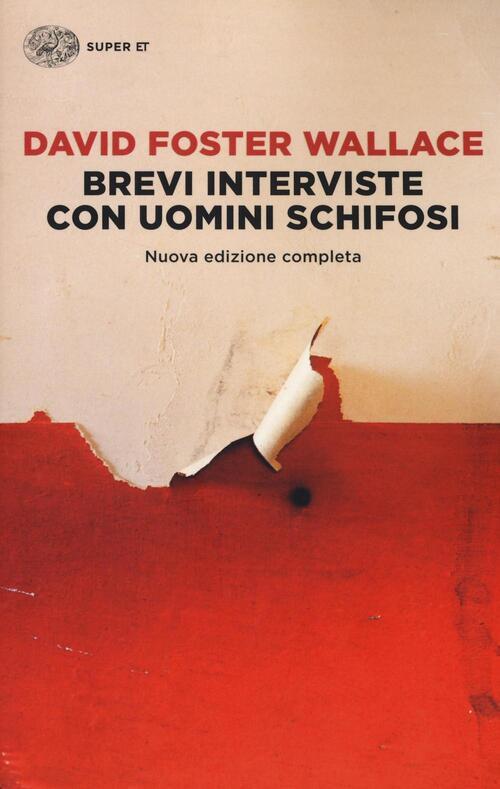 Brevi interviste con uomini schifosi - David Foster Wallace Libro -  Libraccio.it