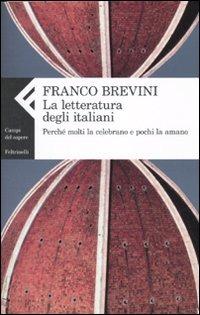 Image of (NUOVO o USATO) La letteratura degli italiani. Perché molti la cel..
