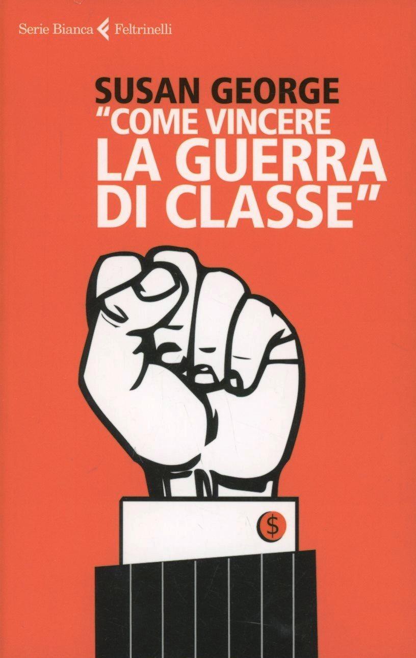 (NUOVO o USATO) «Come vincere la guerra di classe»