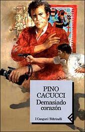 PINO CACUCCI: DEMASIADO CORAZON