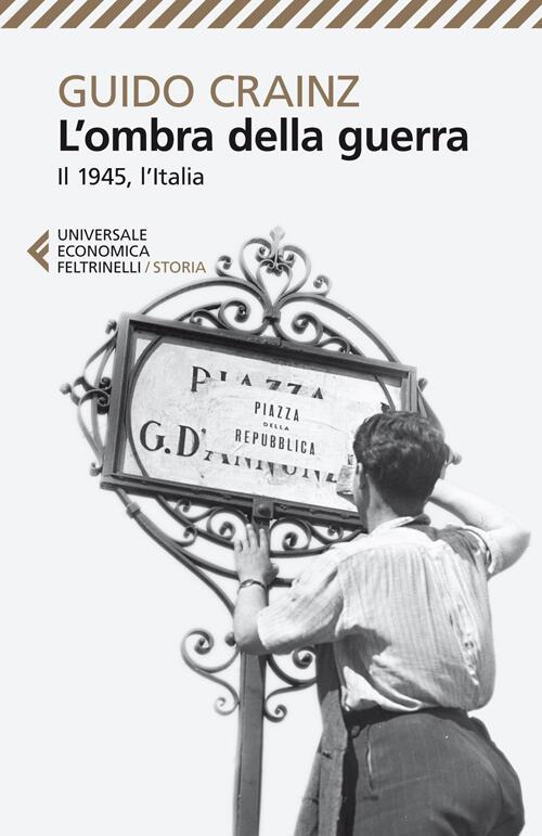 L 39 ombra della guerra il 1945 l 39 italia guido crainz for Ombra in inglese