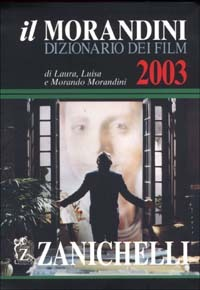 (NUOVO o USATO) Il Morandini. Dizionario dei film 2003