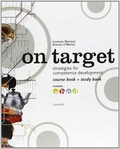 On target. Strategies for competence development. Course book-Study book. Modulo A-D.