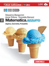 Matematica.azzurro 2 Per le Scuole superiori.Con espansione online