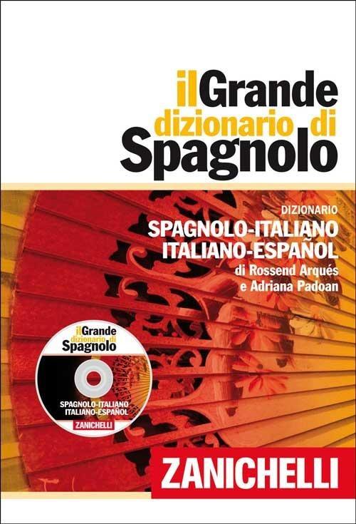 Il Grande dizionario di spagnolo. Dizionario spagnolo italiano, it..