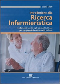 Introduzione alla ricerca infermieristica. I fondamenti teorici e ..