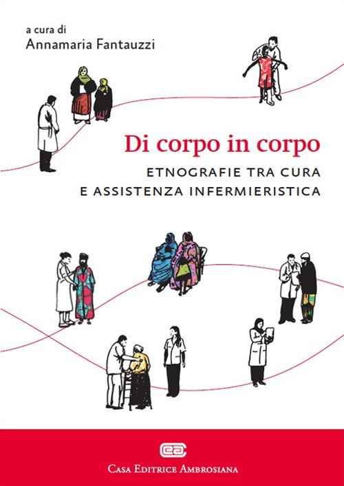 Di corpo in corpo. Etnografie tra cura e assistenza infermieristica