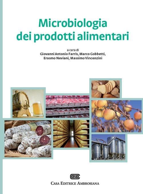 Microbiologia dei prodotti alimentari. Microrganismi, controllo de..