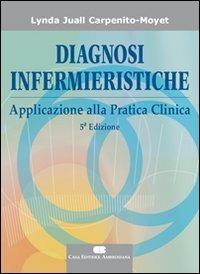 Diagnosi infermieristiche. Applicazione alla pratica infermieristica