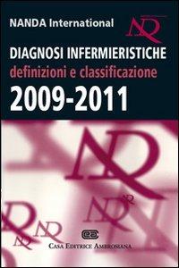 Diagnosi infermieristiche. Definizioni e classificazione 2009 2011