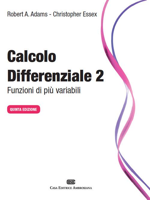 Calcolo differenziale. Funzioni di più variabili. Vol. 2