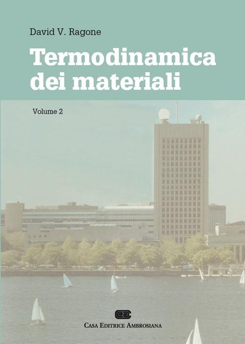 Termodinamica dei materiali. Vol. 2