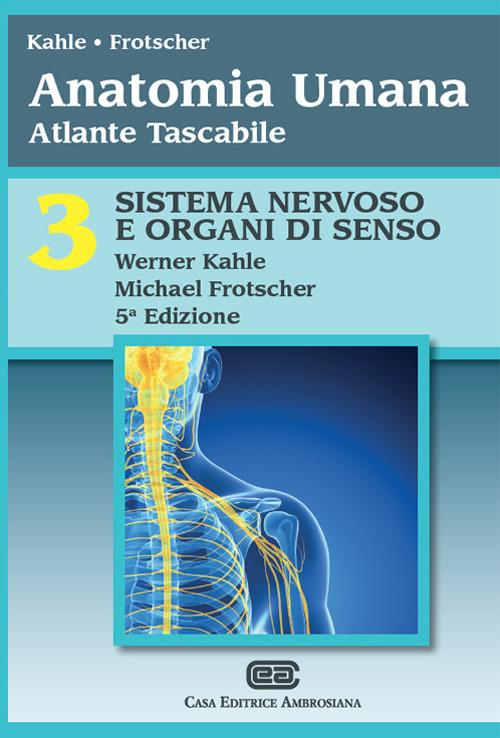 Anatomia umana. Atlante tascabile. Vol. 3: Sistema nervoso e organ..
