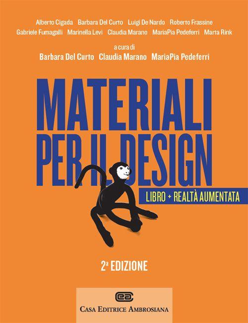 Materiali per il design. Introduzione ai materiali e alle loro pro..