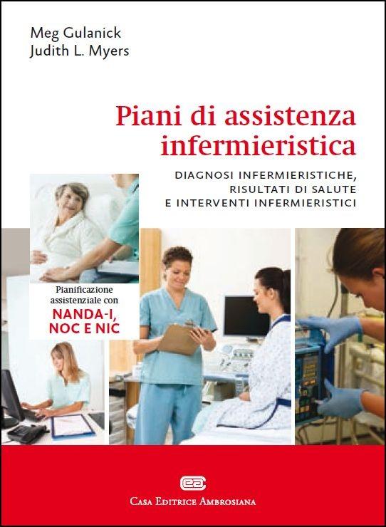 Piani di assistenza infermieristica. Diagnosi infermieristiche, ri..