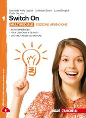 Switch On. Ediz. arancione. Con espansione online. Vol. 1