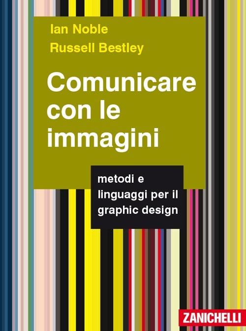 Comunicare con le immagini. Metodi e linguaggi per il graphic design