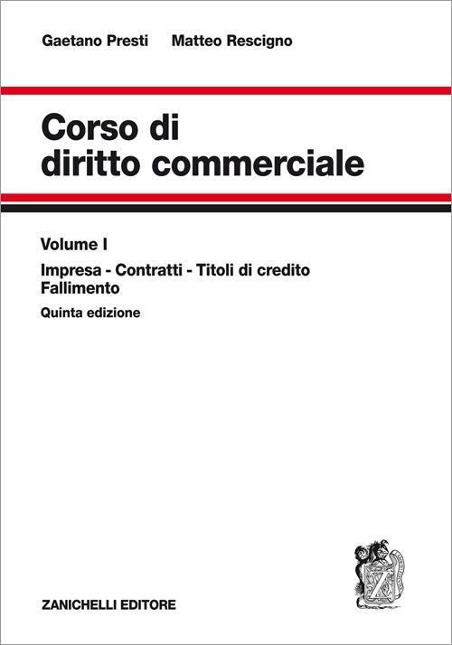 Corso di diritto commerciale. Vol. 1: Impresa, contratti, titoli d..