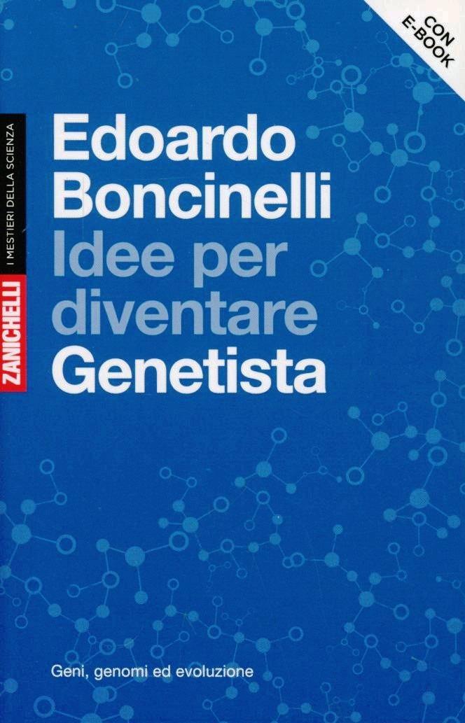 (NUOVO o USATO) Idee per diventare genetista. Geni, genomi ed evol..