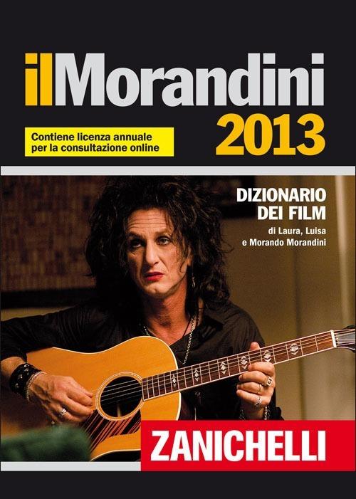 Il Morandini 2013. Dizionario dei film. Con aggiornamento online