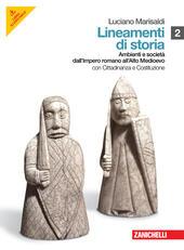 Lineamenti di Storia. Ambienti e società dall'impero romano all'alto medioevo vol. 2
