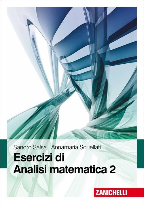 Esercizi di Analisi matematica. Vol. 2