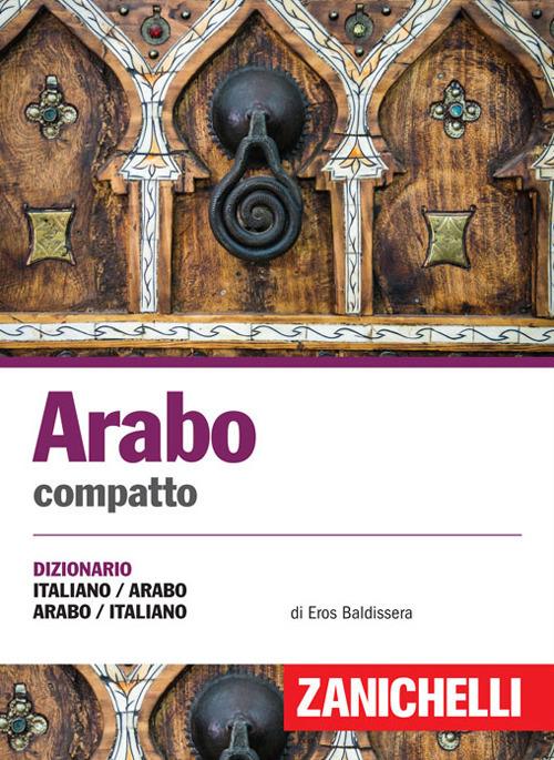 Arabo compatto. Dizionario italiano arabo, arabo italiano. Ediz. b..