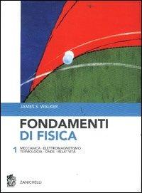 Fondamenti di fisica. Vol. 1