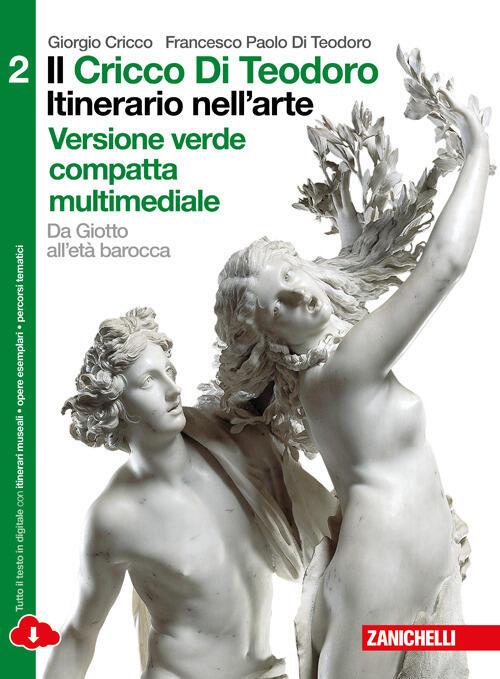 Itinerario nell/'arte Il Cricco di Teodoro verde Ediz Con espansione online.