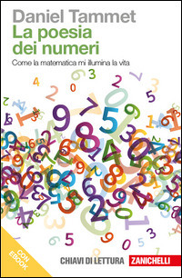 La poesia dei numeri. Come la matematica mi illumina la vita. Con ..