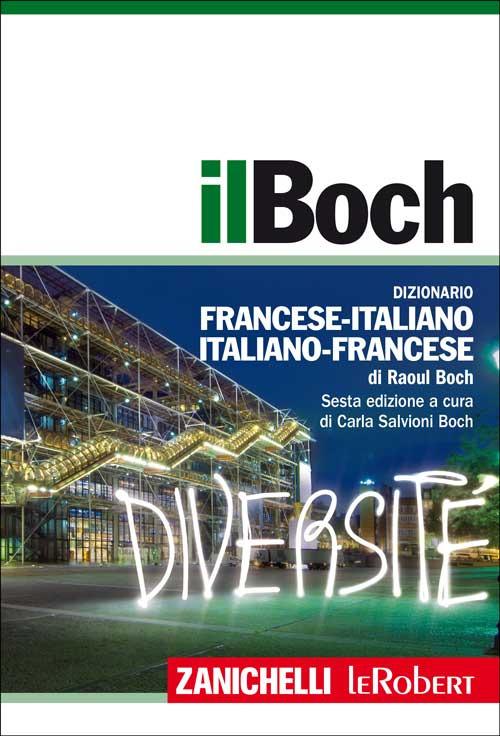 Il Boch. Dizionario francese italiano, italiano francese. Con aggi..