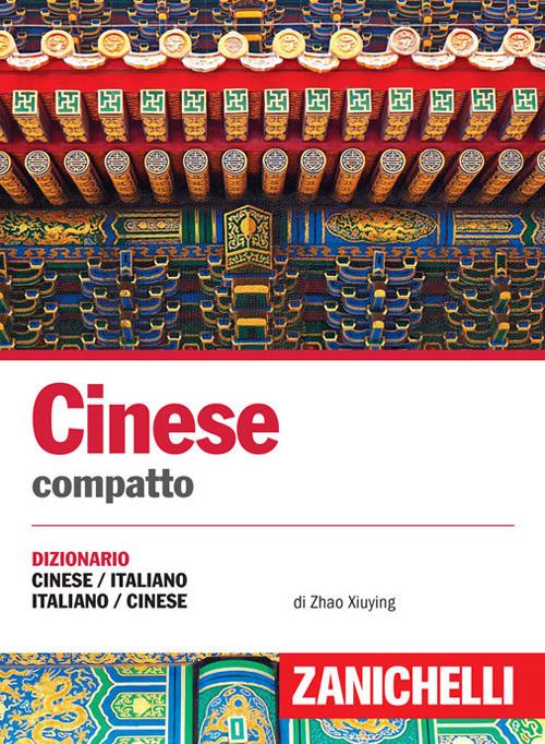 Cinese. Dizionario compatto cinese italiano, italiano cinese e con..