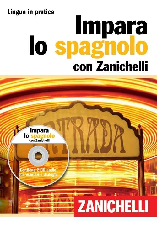 Impara lo spagnolo. Ediz. bilingue. Con 2 CD Audio