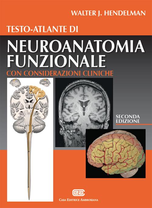 Testo atlante di neuroanatomia funzionale. Con considerazioni cliniche