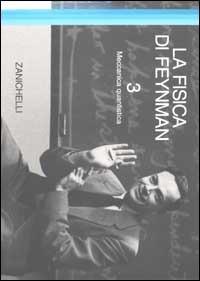 La fisica di Feynman. Vol. 3: Meccanica quantistica.