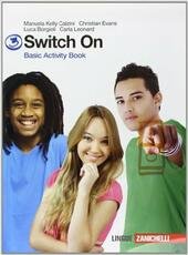 Switch on. Basic activity book. Con espansione online. Vol. 3