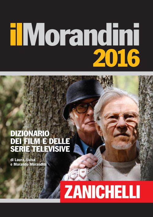 (NUOVO o USATO) Il Morandini 2016. Dizionario dei film