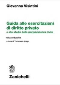 Guida alle esercitazioni di diritto privato e allo studio della gi..