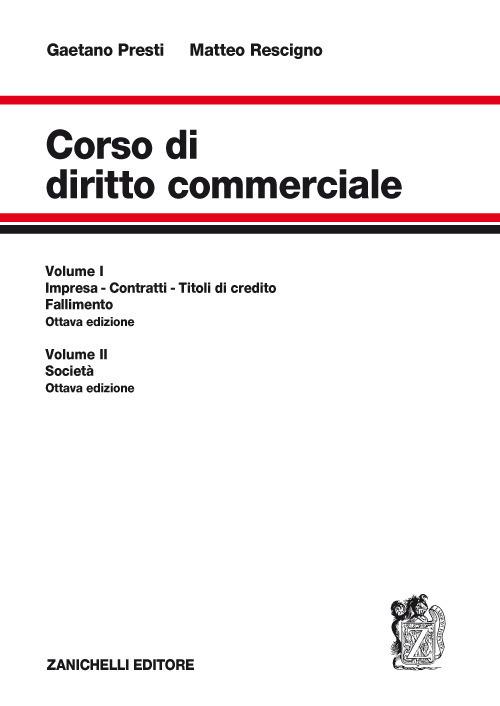 Corso di diritto commerciale: Impresa, contratti, titoli di credit..