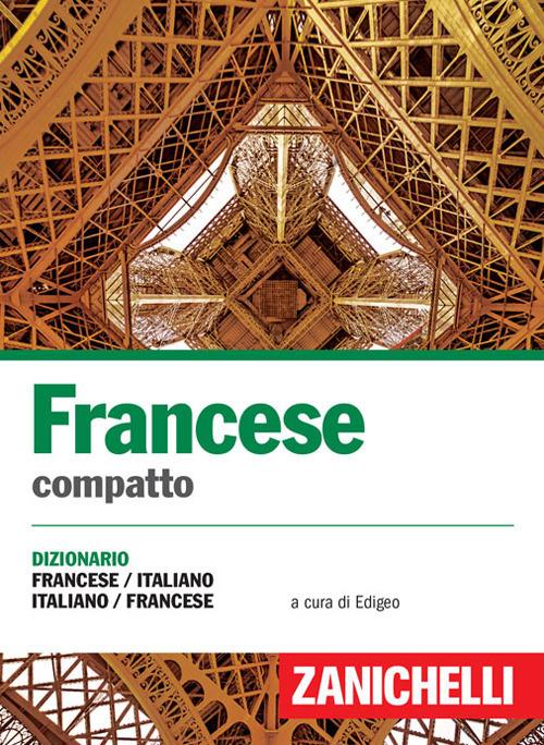 Francese compatto. Dizionario francese italiano, italiano francese