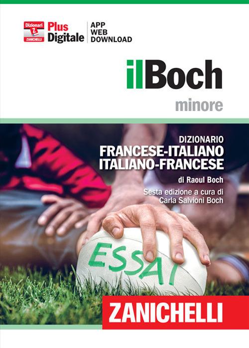 Il Boch minore. Dizionario francese italiano, italiano francese. P..