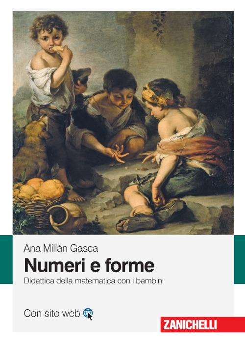 Numeri e forme. Didattica della matematica con i bambini