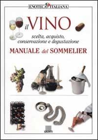 (NUOVO o USATO) Il vino. Manuale del sommelier