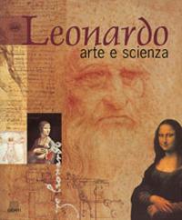 (NUOVO o USATO) Leonardo. Arte e scienza