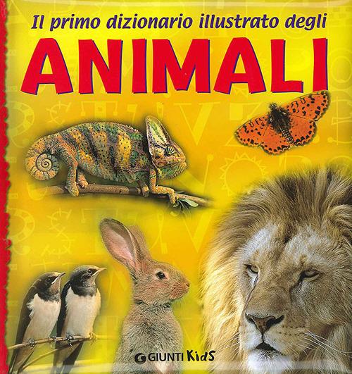 (NUOVO o USATO) Il primo dizionario illustrato degli animali
