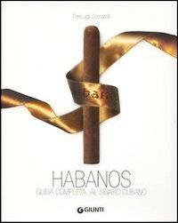 Habanos. Guida completa al sigaro cubano